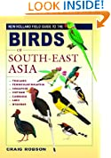 A Photographic Field Guide To Birds Of South-East Asia