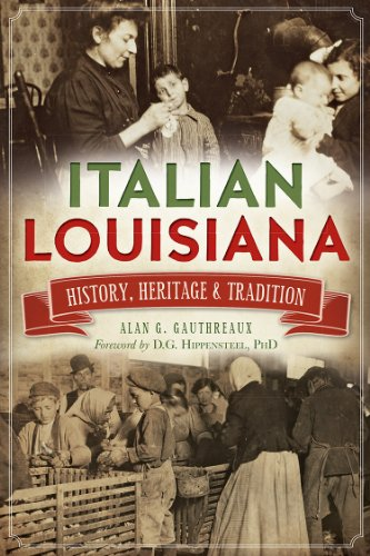 Italian Louisiana: History, Heritage & Tradition (American Heritage)