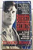 Buried Secrets: A True Story of Serial Murder (0451171640) by Humes, Edward