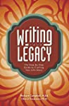 Writing Your Legacy: The Step-by-Step...