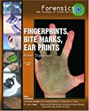 Fingerprints, Bite Marks, Ear Prints: Human Signposts (Forensics, the Science of Crime-Solving)