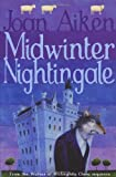 Midwinter Nightingale (The Wolves of Willoughby Chase Sequence) (009944772X) by Aiken, Joan