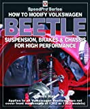James Hale How to Modify Volkswagen Beetle Chassis, Suspension & Brakes for High Performance (Speedpro Series)