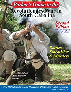 Parker's Guide to the Revolutionary War in South Carolina by Jr. John C. Parker