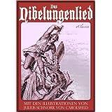"""Das Nibelungenlied (Mit den Illustrationen von Julius Schnorr von Carolsfeld und Eugen Neureuther)von """"Karl Simrock"""""""