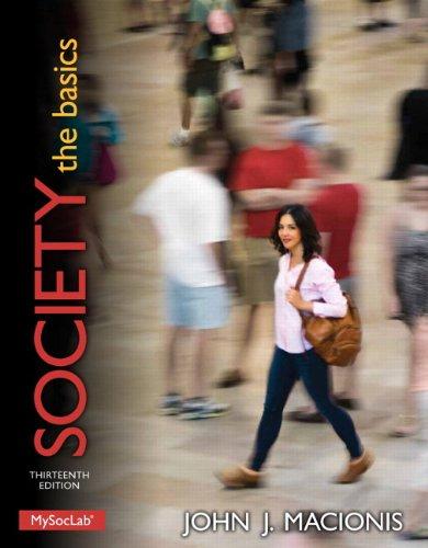 Ebook Online Society The Basics 13th Edition By John J