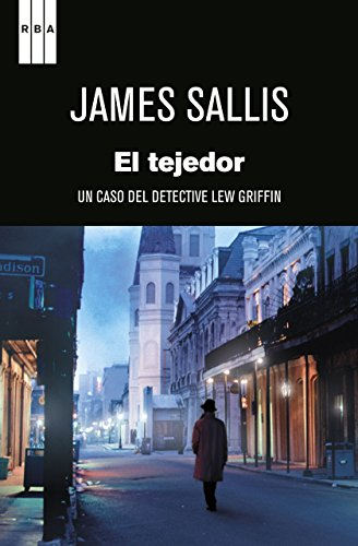 James Sallis - El tejedor (SERIE NEGRA) (Spanish Edition)