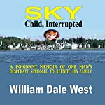 Sky: Child, Interrupted | William Dale West