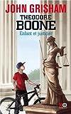 John Grisham Theodore Boone : Enfant et justicier