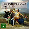 The Forsyte Saga, Volume 7 (       UNABRIDGED) by John Galsworthy Narrated by Peter Joyce