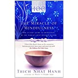 The Miracle Of Mindfulness: The Classic Guide to Meditation by the World's Most Revered Master (Classic Edition)by Thich Nhat Hanh