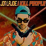 I Kill People [Explicit]