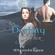 Destiny Finds Her: Destiny Series, Book 1 (       UNABRIDGED) by Miranda Lynn Narrated by Lesley Parkin