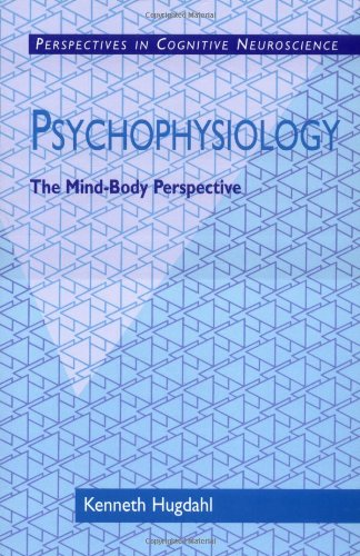 Psychophysiology: The Mind-Body Perspective (Perspectives...