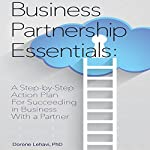 Business Partnership Essentials: A Step-by-Step Action Plan for Succeeding in Business With a Partner | Dorene Lehavi PhD