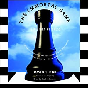 The Immortal Game: A History of Chess | [David Shenk]