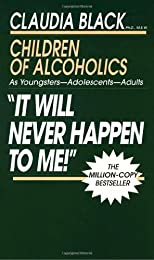 It Will Never Happen to Me: Growing Up With Addiction As Youngsters, Adolescents, Adults