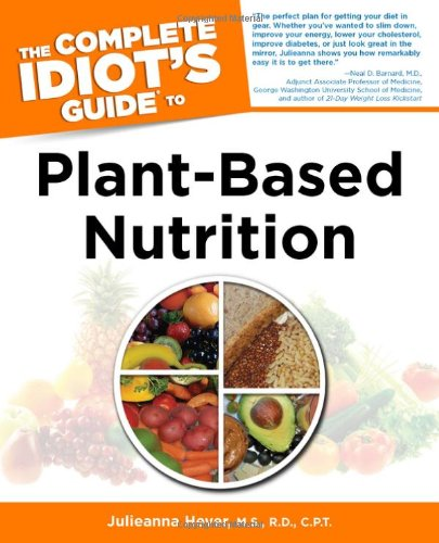 Best vegan diet books: The Complete Idiot's Guide to Plant-Based Nutrition