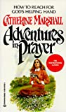 Adventures in Prayer (0345347552) by Marshall, Catherine