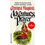 Adventures in Prayer ~ Catherine Marshall
