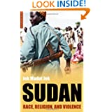 Sudan: Race, Religion, and Violence (Short Histories)
