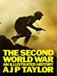 The Second World War: An Illustrated...