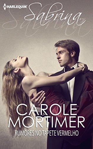 Carole Mortimer - Rumores no tapete vermelho (Sabrina) (Portuguese Edition)
