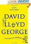 David Lloyd George: A Biography in Ca...
