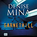 Garnethill (       UNABRIDGED) by Denise Mina Narrated by Katy Anderson