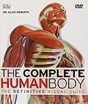The Complete Human Body: The Definiti...