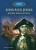 John Paul Jones and the American Navy (The Library of American Lives and Times) (0823957268) by James C. Bradford