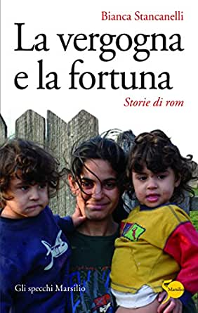 La vergogna e la fortuna: Storie di rom (Gli specchi) (Italian Edition