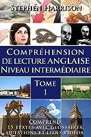 Compr�hension de lecture anglaise niveau interm�diaire - Tome 1 (English Edition)