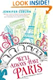 We'll Always Have Paris: A Mother/Daughter Memoir