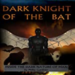 Dark Night of the Bat | Philip Gardiner