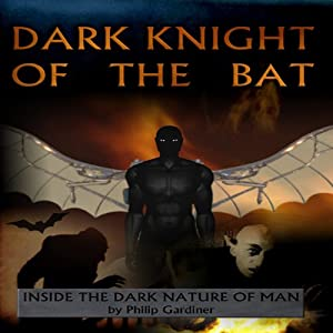 Dark Night of the Bat | [Philip Gardiner]