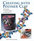 cover of Creating with Polymer Clay: Designs, Techniques and Projects