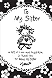 img - for To My Sister: A Gift of Love and Inspiration to Thank You for Being My Sister book / textbook / text book