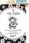 To My Sister: A Gift of Love and Insp...