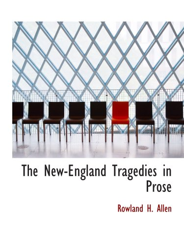 The New-England Tragedies in Prose