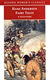 Hans Andersen's Fairy Tales: A Selection (Oxford World's Classics) (0192835076) by Hans Christian Andersen