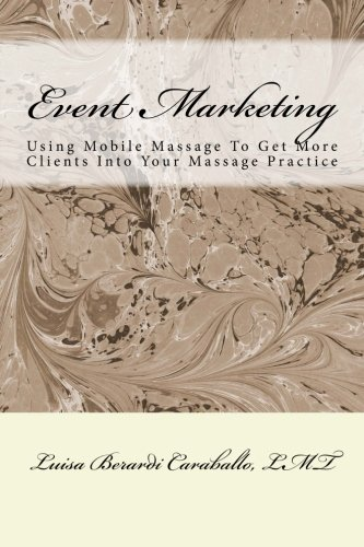 Event Marketing: Using Mobile Massage To Get More Clients Into Your Massage Practice