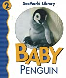 img - for Baby Penguin (Seaworld Library) book / textbook / text book