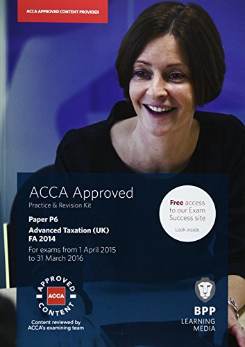 ACCA P6 Advanced Taxation FA2014: Practice and Revision Kit