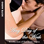 Any Day of the Week: A Collection of Five Erotic Stories | Miranda Forbes (editor)