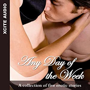Any Day of the Week: A Collection of Five Erotic Stories | [Miranda Forbes (editor)]