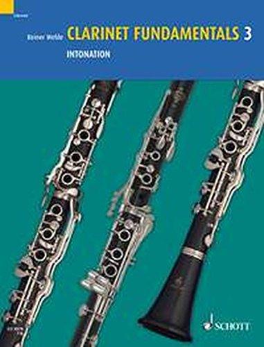 CLARINET FUNDAMENTALS        VOLUME 3                     INTONATION