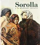 Sorolla y la Hispanic Society: Una vision de la Espana de entresiglos (Spanish Edition) (8488474547) by Sorolla, Joaquin