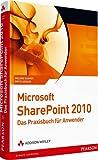 Microsoft SharePoint 2010 - Das Praxisbuch für Anwender (net.com)