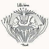 Throat (Dig) by Little Women (2010)